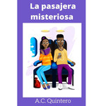 A.C. Quintero Resources La pasajera misteriosa