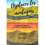 Jennifer Degenhardt Déplacer les montagnes