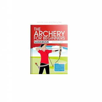 'THE ARCHERY FOR BEGINNERS GUIDEBOOK'