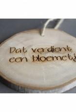 """Houten cadeau-label - """"Dat verdient een bloemetje"""""""