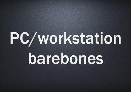 PC/workstation barebones