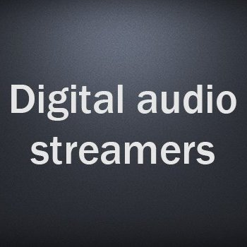 Digital audio streamers