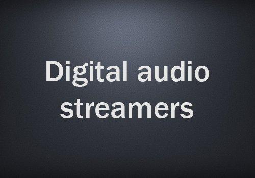 Digital audio streamers