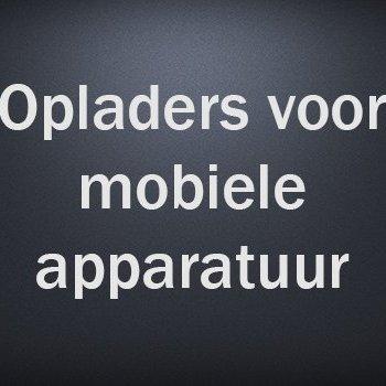 Opladers voor mobiele apparatuur