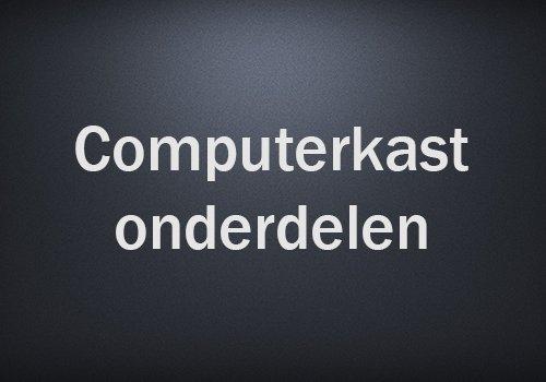 Computerkast onderdelen