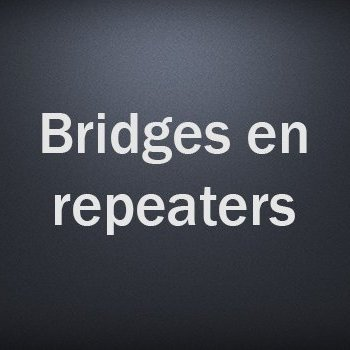 Bridges en repeaters