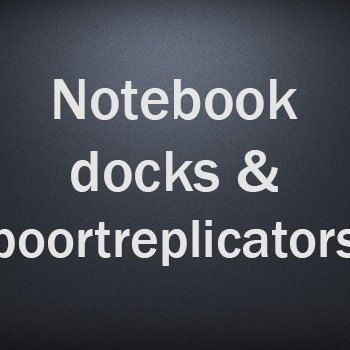 Notebook docks & poortreplicators