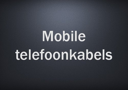 Mobiele telefoonkabels