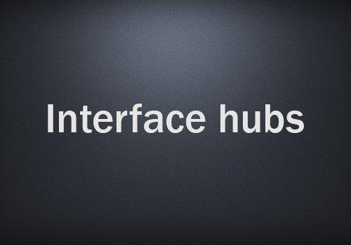 Interface hubs