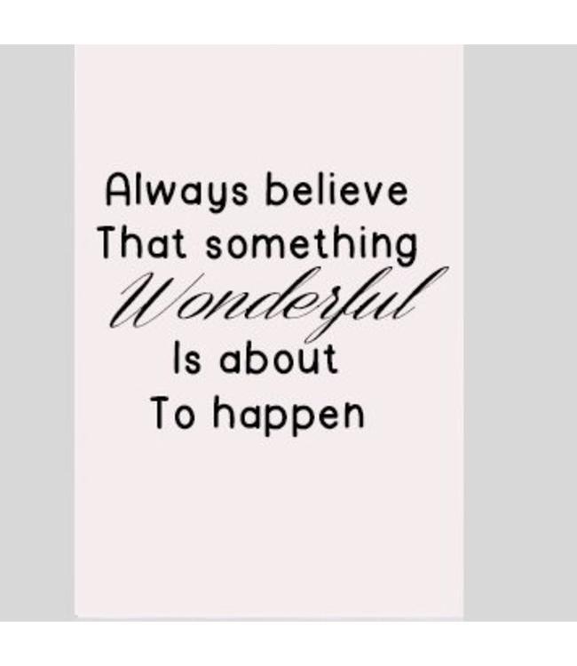 Tekstbord always believe