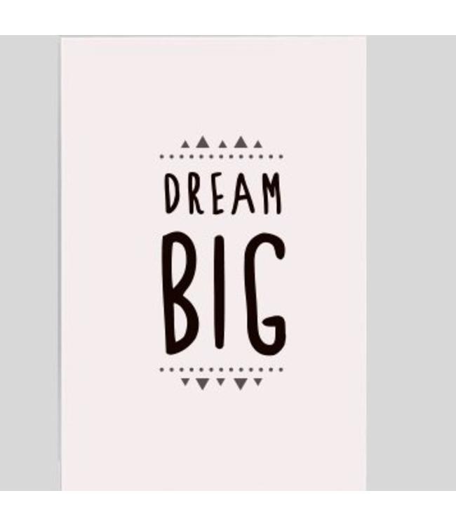 Tekstbord Dream big