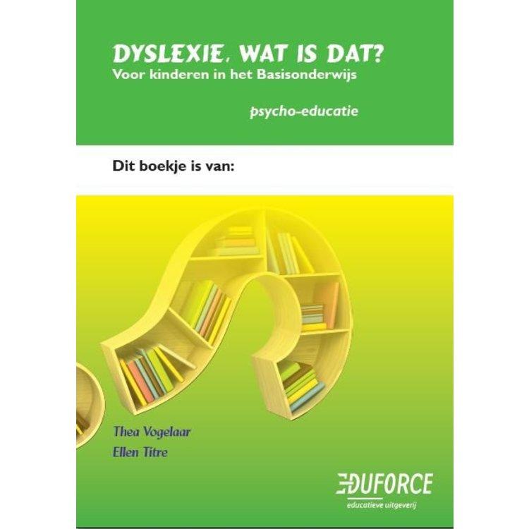 Psycho-educatie voor kinderen met dyslexie in het basisonderwijs.