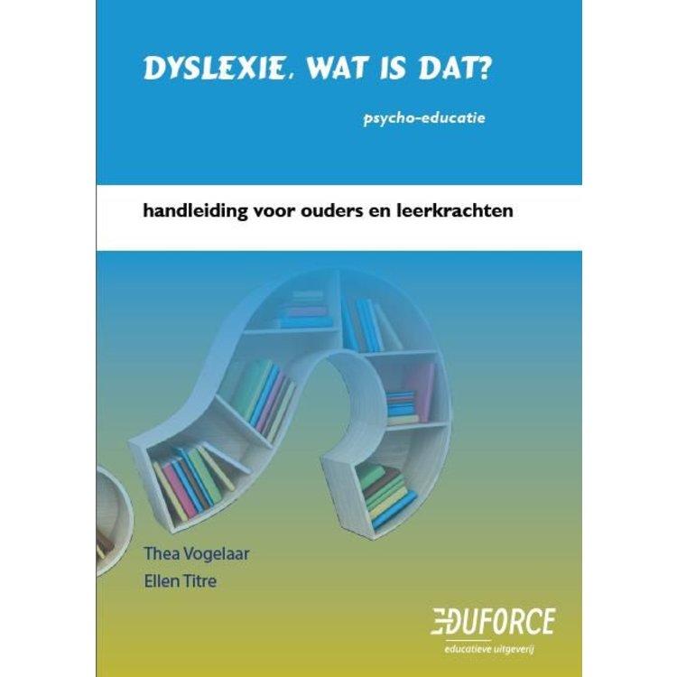 Handleiding 'Dyslexie, wat is dat?' Psycho-educatie.