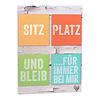 HolzschildSITZ, PLATZ, BLEIB...