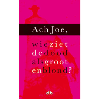 Ach Joe, wie ziet de dood als groot en blond - Aids on stage