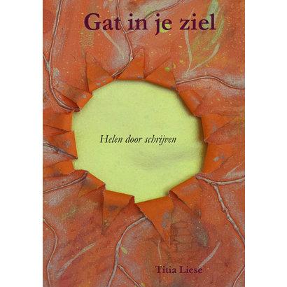 Gat in je ziel - Helen door schrijven - Titia Liese