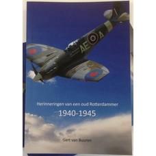 Herinneringen van een oud Rotterdammer 1940-1945 - Gert van Buuren