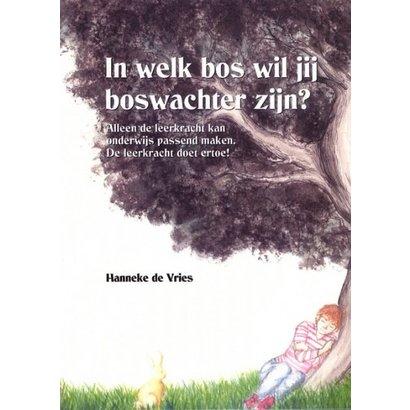 In welk bos wil jij boswachter zijn - Hanneke de Vries