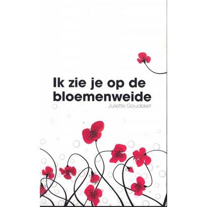 Ik zie je op de bloemenweide - Juliette Goudeket