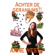 Achter de geraniums - Anne West
