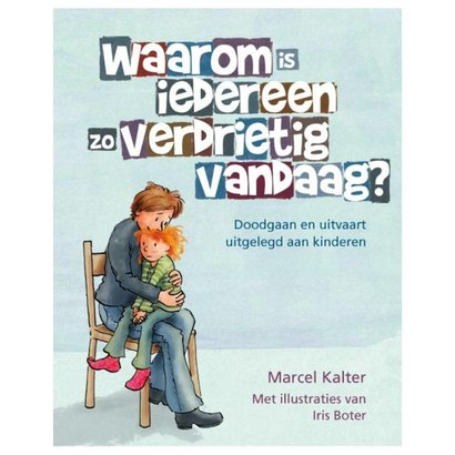 Waarom is iedereen zo verdrietig vandaag? - Marcel Kalter