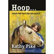 Hoop... vanuit het hart van een paard - Kathy Pike