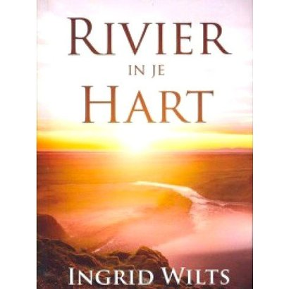 Rivier in je hart - Ingrid Wilts