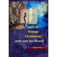 Laat de vroege Christenen eens aan het Woord - David W. Berçot