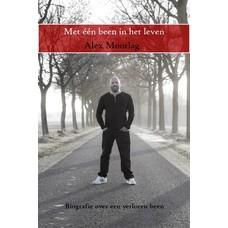 Met één been in het leven - Alex Moorlag (hardcover)