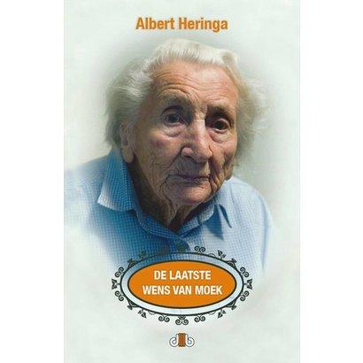 De laatste wens van Moek - Albert Heringa