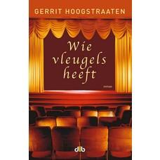 Wie vleugels heeft - Gerrit Hoogstraaten