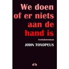 We doen of er niets aan de hand is - John Toxopeus