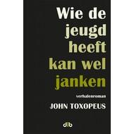 Wie de jeugd heeft kan wel janken - John Toxopeus