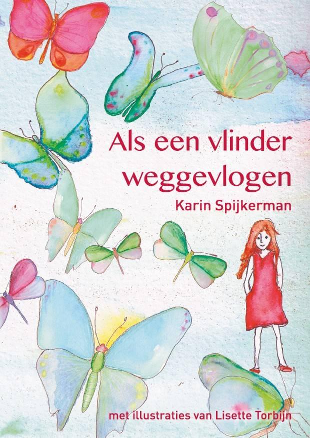 Als Een Vlinder Weggevlogen Karin Spijkerman Heel
