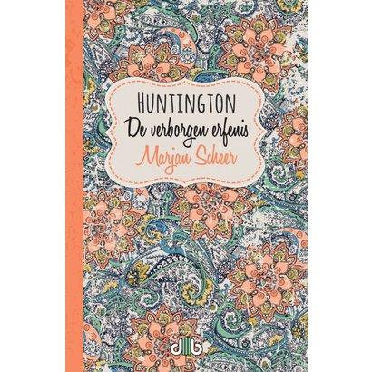 Huntington, de verborgen erfenis - Marjan Scheer