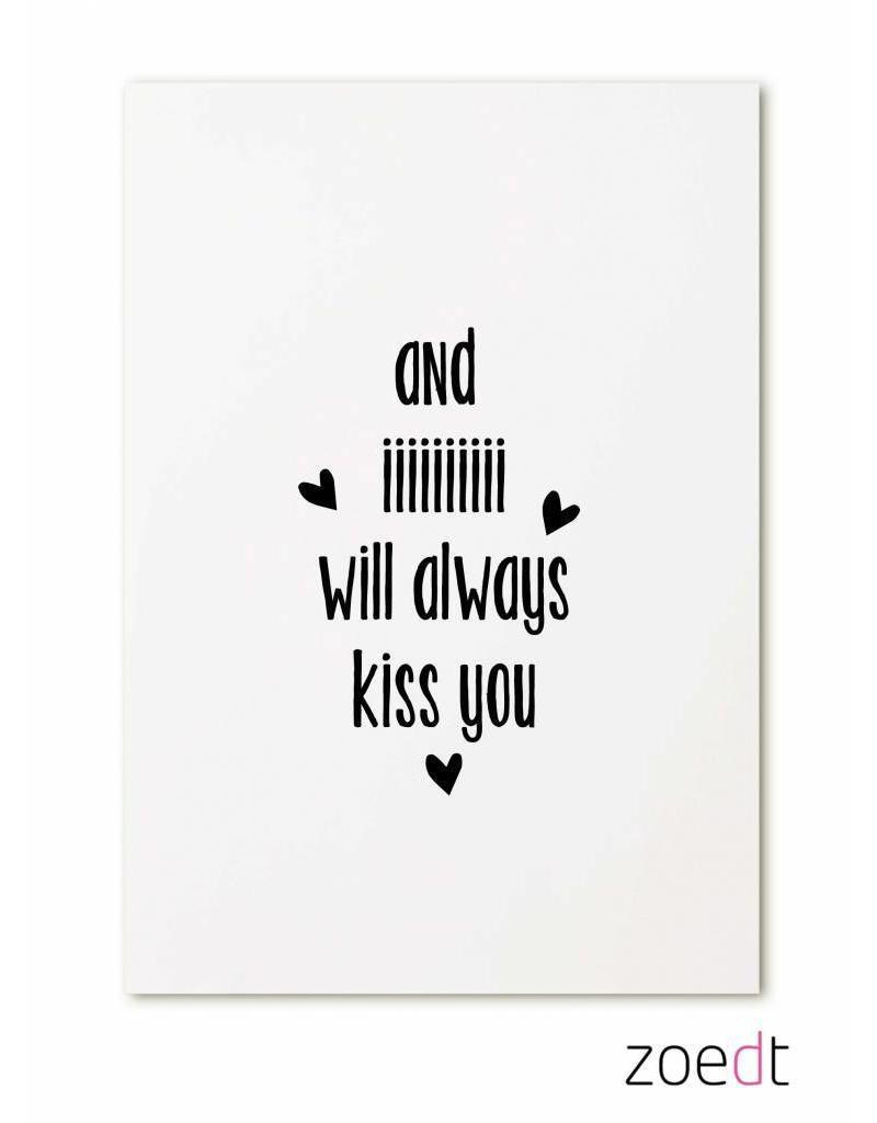 Zoedt Kaart And iiii will always kiss you