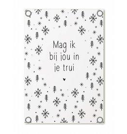 Zoedt Tuinposter winter met tekst 'Mag ik bij jou in je trui?'