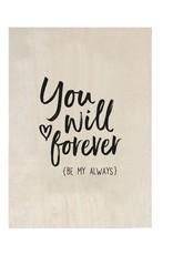 Zoedt Houten kaart  You will forever be my always