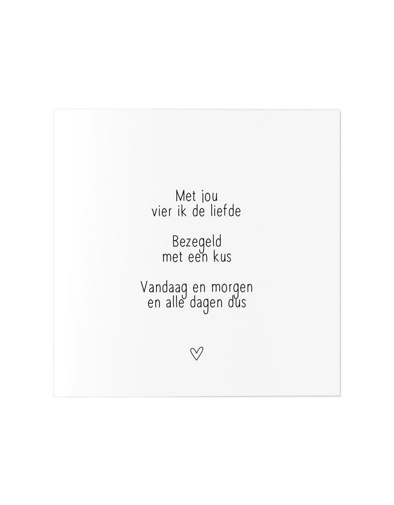 Zoedt Wenskaart met  tekst 'Met jou vier ik de liefde..'