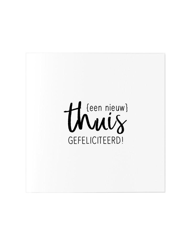 Zoedt Wenskaart met tekst 'Een nieuw thuis - gefeliciteerd'