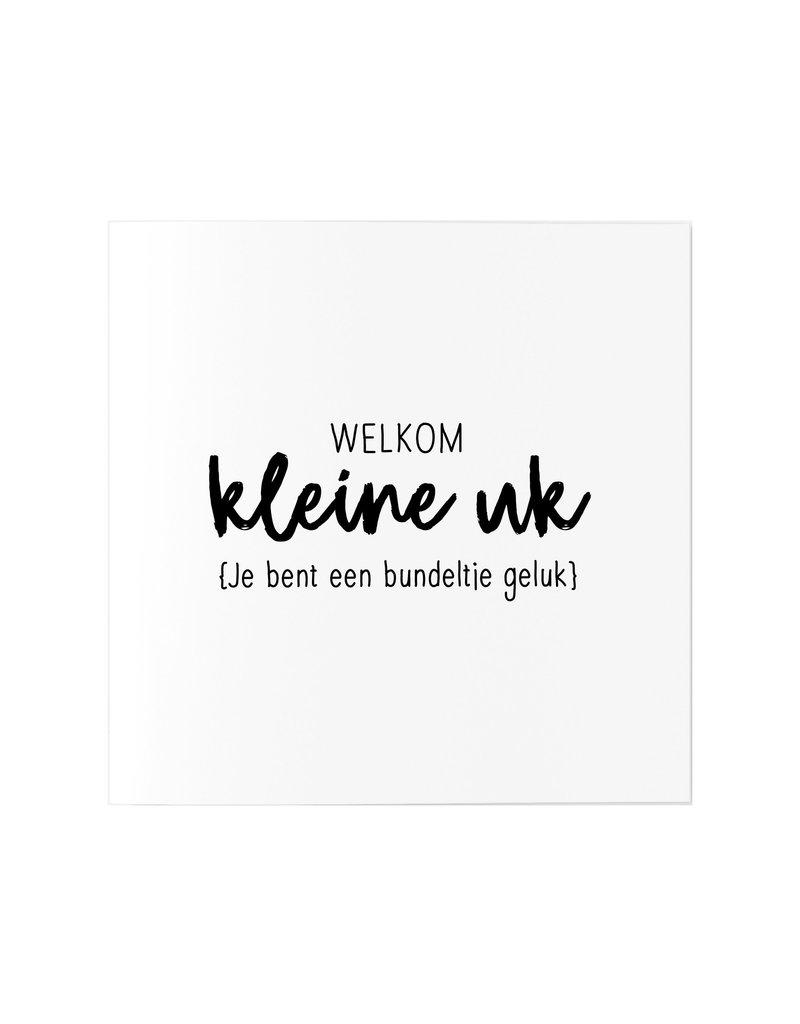 Zoedt Wenskaart met tekst 'Welkom kleine uk'