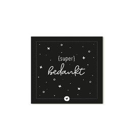 Zoedt Cadeaukaartje vierkant zwart met tekst Super bedankt