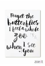 Zoedt Kaart Forget the butterflies a feel a whole zoo when I see you