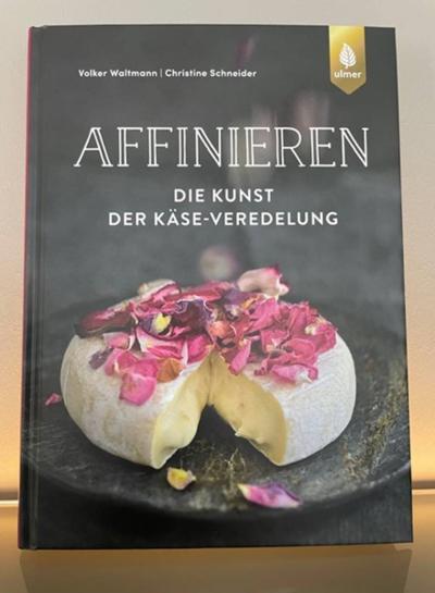 Buch | Affinieren. Die Kunst der Käse-Veredelung