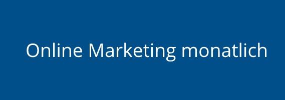 Online Marketing monatlich