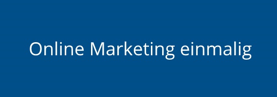 Online Marketing einmalig