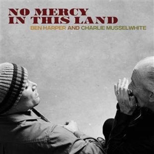 Ben Harper & Charlie Musswlwhite - No Mercy In This Land - Vinyl