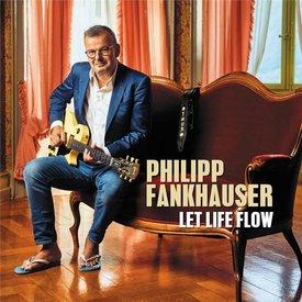 Philipp Fankhauser - Let Life Flow - Audio-CD