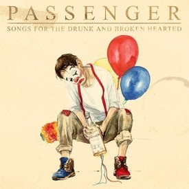 Passenger - Songs for the Drunk and Broken Hearted - Vinyl