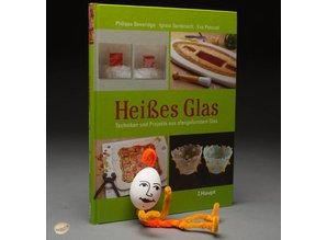 Heisses Glas. Techniken und Projekte aus ofengeformtes Glas by P.Beveridge/I.Doménech/E.Pascual